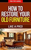 How To Restore Old Furniture Like A Pro! - Pro Tips Series
