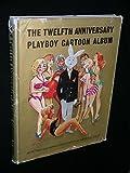 The Twelfth Anniversary Playboy Cartoon Album