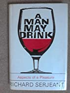 A Man May Drink - Aspects Of Pleasure by…