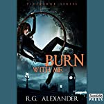 Burn with Me: Fireborne, Book 1 | R.G. Alexander