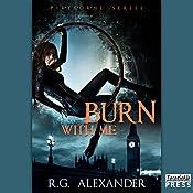 Burn with Me: Fireborne, Book 1 | [R.G. Alexander]