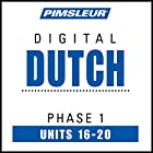 Dutch Phase 1, Unit 16-20: Learn to Speak and Understand Dutch with Pimsleur Language Programs Hörbuch von  Pimsleur Gesprochen von:  Pimsleur