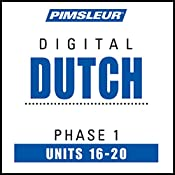 Dutch Phase 1, Unit 16-20: Learn to Speak and Understand Dutch with Pimsleur Language Programs |  Pimsleur