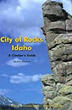 City of Rocks Idaho: A Climbers Guide