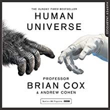 Human Universe Audiobook by Professor Brian Cox, Andrew Cohen Narrated by Samuel West