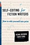 SELF-EDITING FOR FICTION WRITERS: How to Edit Yourself into Print