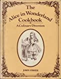 The Alice in Wonderland Cookbook: A Culinary Diversion (0517524848) by John Fisher