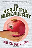 The Beautiful Bureaucrat: A Novel