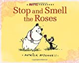 Stop and Smell the Roses: A Mutts Treasury (0740781464) by McDonnell, Patrick