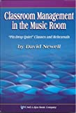 Classroom Management in the Music Room &quot;pin-Drop Quiet&quot; Classes and Rehearsals