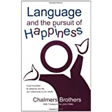 Language and the Pursuit of Happiness ~ Chalmers Brothers