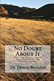 img - for No Doubt About It: Fifty-Two Timeless Truths to Sustain Us During Times of Turmoil by Dr. Dewey Bertolini (2010-02-01) book / textbook / text book