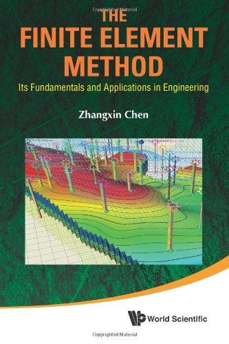The Finite Element Method: Its Fundamentals And Applications In Engineering