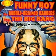 Funny Boy Versus the Bubble-Brained Barbers from the Big Bang Audiobook by Dan Gutman Narrated by Ray Chase