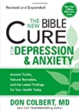 The New Bible Cure For Depression & Anxiety: Ancient Truths, Natural Remedies, and the Latest Findings for Your Health Today
