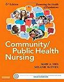 Community/Public Health Nursing: Promoting the Health of Populations, 6e