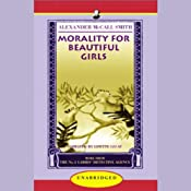 Morality For Beautiful Girls: More from the No. 1 Ladies' Detective Agency | [Alexander McCall Smith]