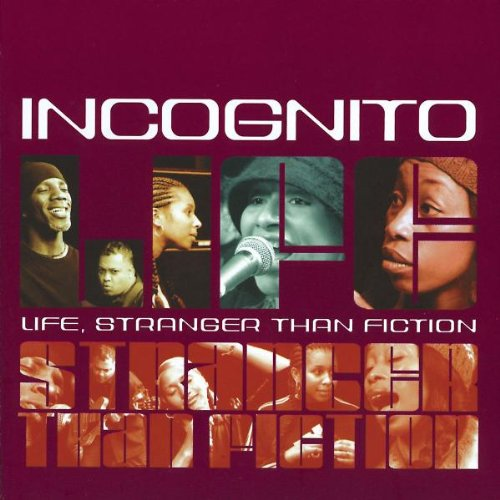 Incognito - Life, Stranger Than Fiction - Zortam Music