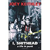 I, Shithead: A Life in Punkby Joe Keithley