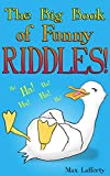 The Big Book of Funny Riddles! (Fun Illustrated Joke Book for Kids)