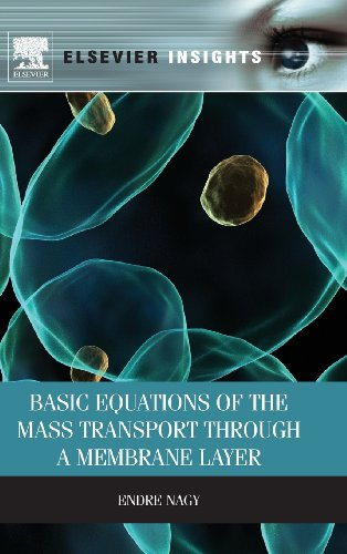 Basic Equations of the Mass Transport through a Membrane Layer (Elsevier Insights)