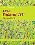 Adobe Photoshop Cs6: Illustrated Review Pack