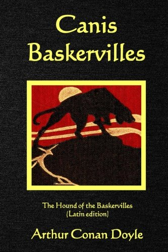 Canis Baskervilles: The Hound of the Baskervilles (Latin edition)