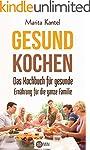 Gesund Kochen: Das Kochbuch für gesun...