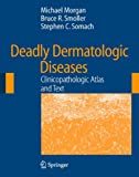 img - for Deadly Dermatologic Diseases: Clinicopathologic Atlas and Text book / textbook / text book
