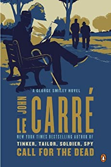 Call for the Dead: A George Smiley Novel (George Smiley Novels)