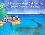 A Distinguished Old Bently Drove Down to the Sea