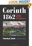 Corinth 1862: Siege, Battle, Occupation (Modern War Studies)