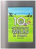 Ten Adventurous Walks in Surrey