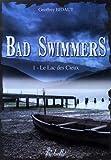 Bad Swimmers, �pisode 1 : Le lac des cieux