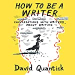 How to Be a Writer | David Quantick