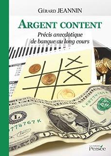 Argent content : précis anecdotique de banque au long cours, Jeannin, Gérard