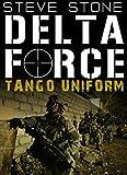 Delta Force: Tango Uniform: Delta Force's own Bravo Two Zero: 1991 Gulf War