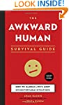 The Awkward Human Survival Guide: How...