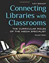 Connecting Libraries With Classrooms: The Curricular Roles of the Media Specialist