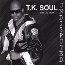 T.K. Soul - Undisputed the Album