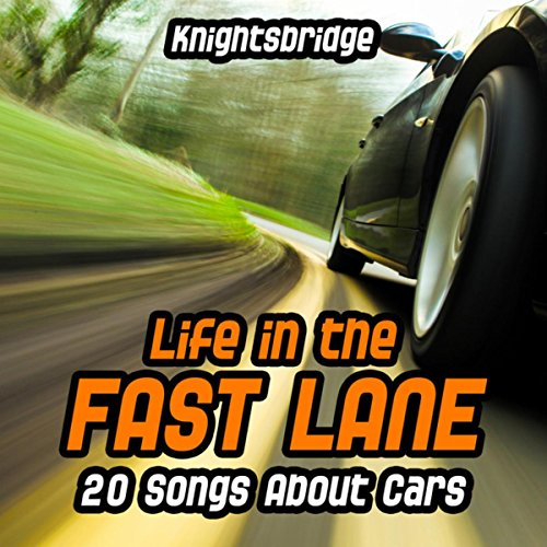 Life in the Fast Lane-20 Songs About Cars (Songs About Cars compare prices)
