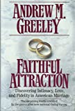 Faithful Attraction (031285109X) by Greeley, Andrew M.