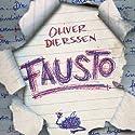 Fausto Hörbuch von Oliver Dierssen Gesprochen von: Oliver Dierssen