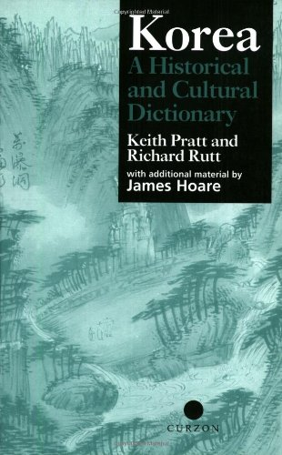 Korea A Historical and Cultural Dictionary Keith Pratt Richard Rutt RoutledgeC