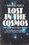 Lost in the cosmos: The last self-help book (0099358603) by Walker Percy
