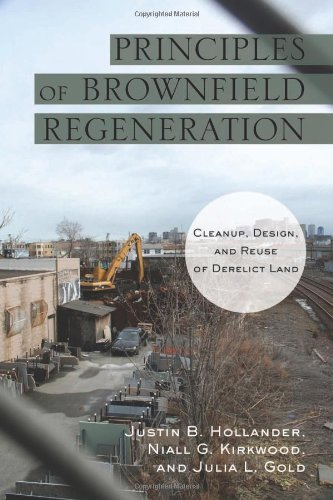 Principles of Brownfield Regeneration: Cleanup, Design,...