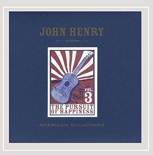 John Henry - American Standards, Vol. 3: The Pursuit of Happiness