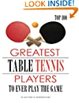 Greatest Table Tennis Players to Ever...