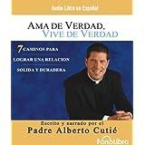AMA De Verdad, Vive De Verdad / Real Life, Real Love (Audio libro / audiolibros) (Spanish Edition) ~ Albert Cutie
