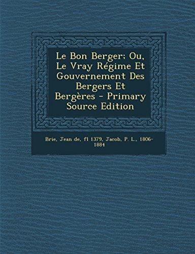 Le Bon Berger; Ou, Le Vray Regime Et Gouvernement Des Bergers Et Bergeres - Primary Source Edition